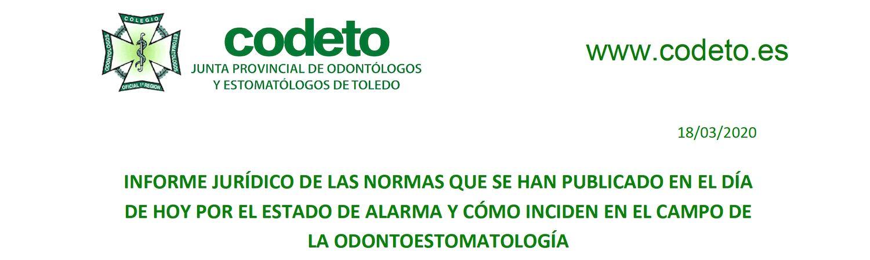 Informe jurídico de normas publicadas por el Estado de Alarma y cómo inciden en el campo de la odontoestomatología